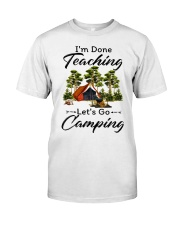 I'm Done Teaching Classic T-Shirt tile