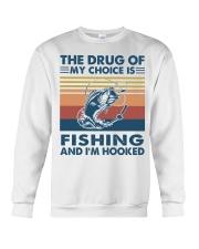 Fishing the drug of my choice 2 Crewneck Sweatshirt front