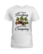 I'm Done Teaching Ladies T-Shirt front