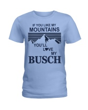 Funny if you like my moutains Ladies T-Shirt front