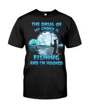 Fishing the drug of my choice Classic T-Shirt front