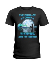 Fishing the drug of my choice Ladies T-Shirt tile