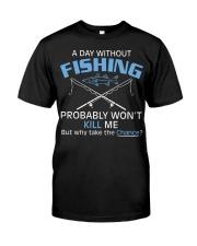 Fishing Day Fishing Classic T-Shirt front
