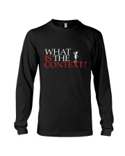 What Is The Context - Context Is Key Long Sleeve Tee thumbnail