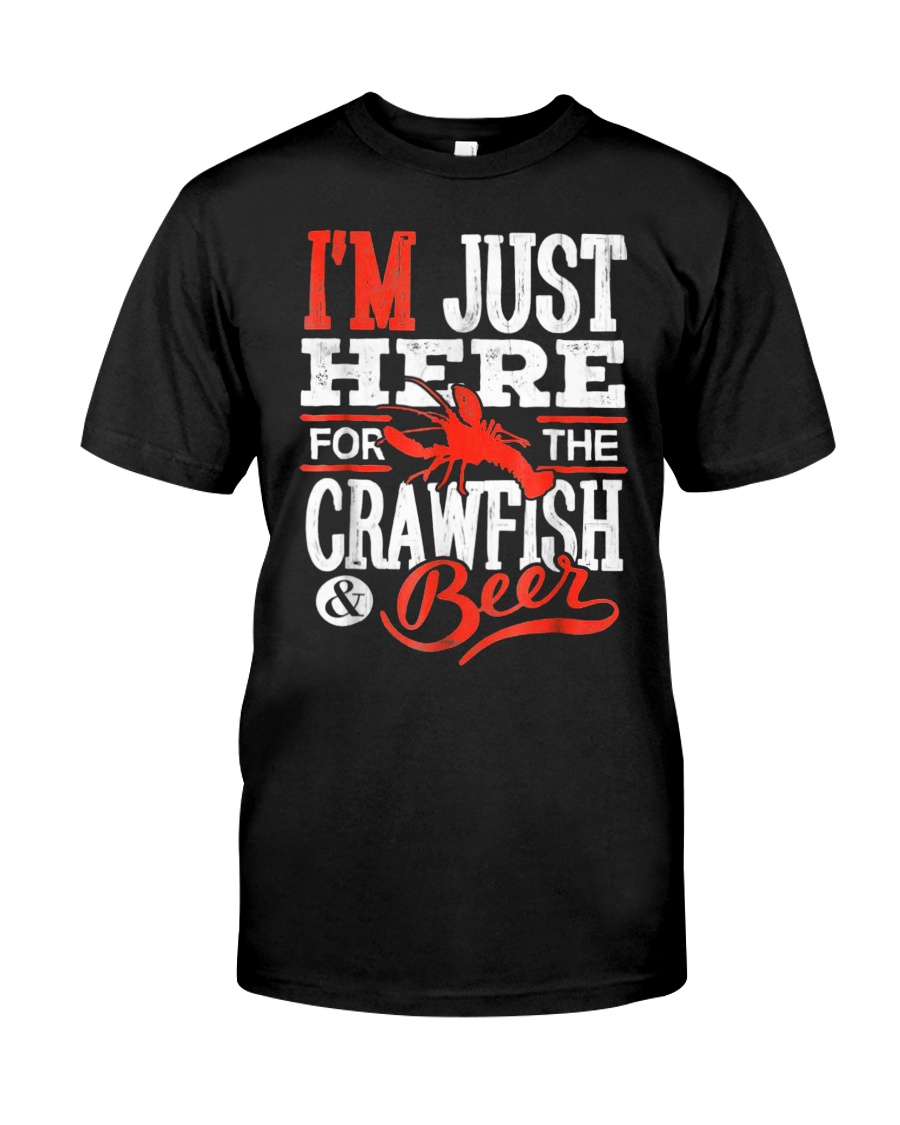 Just Here for Crawfish Beer Classic T-Shirt