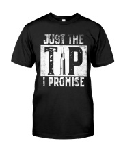 Just The Tip I Promise Gun T-Shirt Classic T-Shirt front