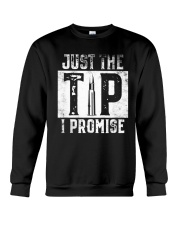 Just The Tip I Promise Gun T-Shirt Crewneck Sweatshirt thumbnail