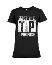 Just The Tip I Promise Gun T-Shirt Premium Fit Ladies Tee thumbnail