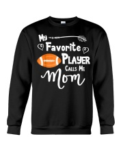 My Favorite Player Calls Me Mom T-Shirt  Crewneck Sweatshirt thumbnail