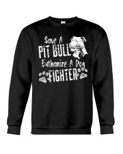 Save A Pitbull Euthanize A Dog Fighter Pit Bull Crewneck Sweatshirt thumbnail