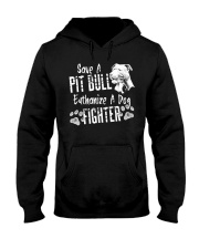Save A Pitbull Euthanize A Dog Fighter Pit Bull Hooded Sweatshirt thumbnail