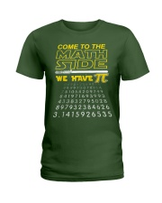 Come To The Math Side We Have Pi Ladies T-Shirt thumbnail