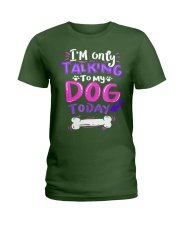 I'm Only Talking To My Dog Today T-Shirt Ladies T-Shirt thumbnail