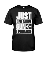 Just One More Gun  I Promise Classic T-Shirt front