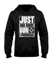 Just One More Gun  I Promise Hooded Sweatshirt thumbnail