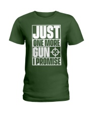 Just One More Gun  I Promise Ladies T-Shirt tile