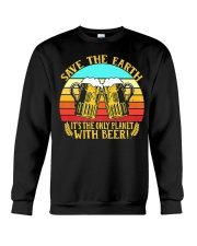 Save The Earth Its The Only Planet With Beer Crewneck Sweatshirt thumbnail