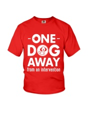 One Dog Away From An Intervention T-Shirt Youth T-Shirt thumbnail