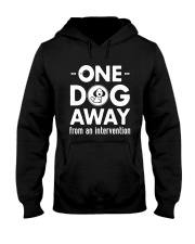 One Dog Away From An Intervention T-Shirt Hooded Sweatshirt thumbnail
