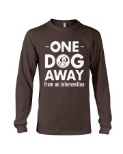 One Dog Away From An Intervention T-Shirt Long Sleeve Tee thumbnail