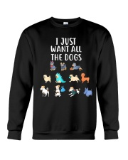 I Just Want All The Dogs T-Shirt Crewneck Sweatshirt thumbnail