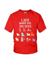 I Just Want All The Dogs T-Shirt Youth T-Shirt thumbnail