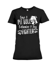 Save A Pitbull Euthanize A Dog Fighter Premium Fit Ladies Tee thumbnail
