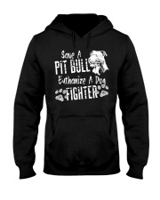 Save A Pitbull Euthanize A Dog Fighter Hooded Sweatshirt thumbnail