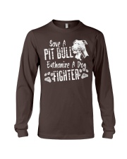 Save A Pitbull Euthanize A Dog Fighter Long Sleeve Tee thumbnail