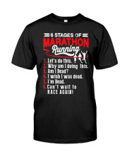 6 Stages of Marathon Running T-Shirt Classic T-Shirt front