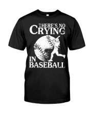There's No Crying In Baseball Classic T-Shirt front