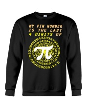 My Pin Number Is The Last 4 Digits Of Pi Number Crewneck Sweatshirt thumbnail