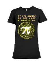 My Pin Number Is The Last 4 Digits Of Pi Number Premium Fit Ladies Tee thumbnail