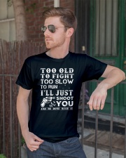 Too Old To Fight Too Slow To Run Just Shoot You Classic T-Shirt lifestyle-mens-crewneck-front-2