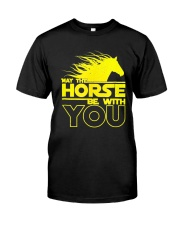 May The Horse Be With U You Classic T-Shirt front