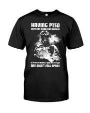 Having PTSD Does Not Mean I Am Broken  Classic T-Shirt front