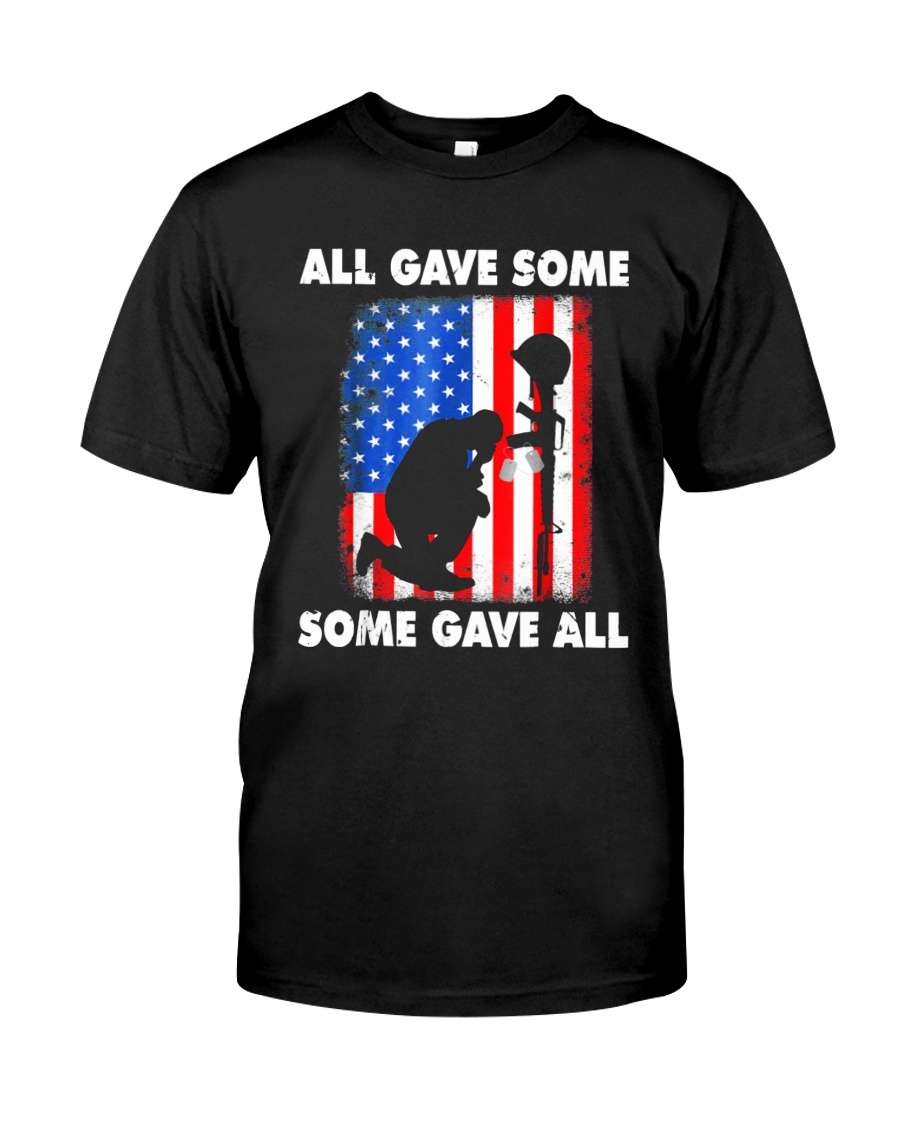All Gave Some Some Gave All T-Shirt  Classic T-Shirt