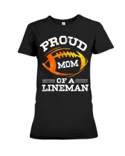 Proud Mom Of A Football Lineman T-Shirt Premium Fit Ladies Tee thumbnail