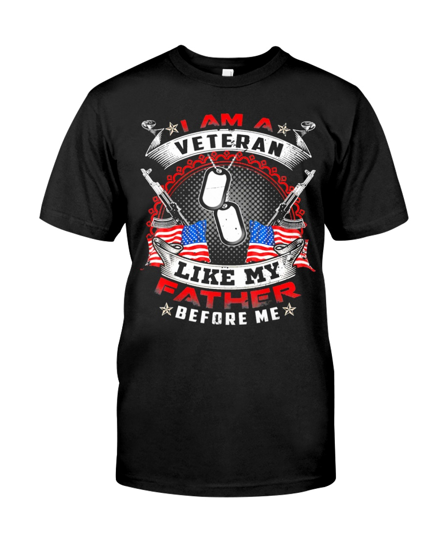 I Am A Veteran Like My Father Before Me T-shirt Ve Classic T-Shirt