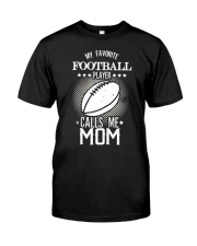 My favorite player calls me mom tshirt Classic T-Shirt front