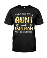 I Have Two Titles Aunt And Dog Mom Classic T-Shirt front