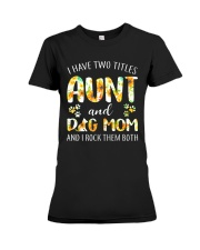 I Have Two Titles Aunt And Dog Mom Premium Fit Ladies Tee thumbnail