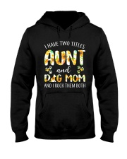 I Have Two Titles Aunt And Dog Mom Hooded Sweatshirt thumbnail