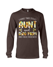 I Have Two Titles Aunt And Dog Mom Long Sleeve Tee thumbnail
