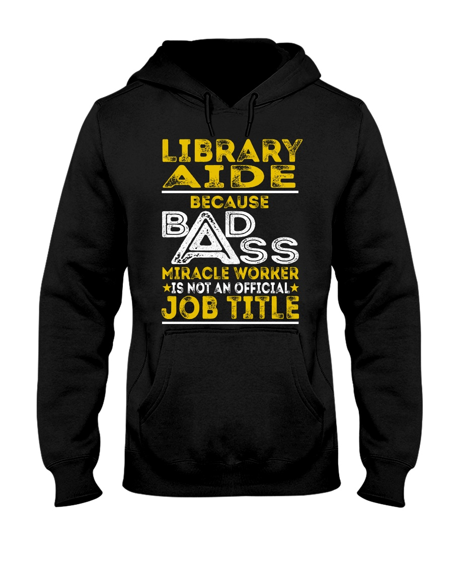 Library Aide - Miracle Worker Job Title Hooded Sweatshirt