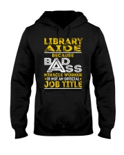 Library Aide - Miracle Worker Job Title Hooded Sweatshirt front