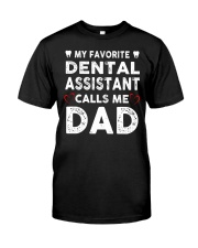 GIFTS FOR DENTAL ASSISTANT'S DADS Classic T-Shirt front