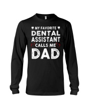 GIFTS FOR DENTAL ASSISTANT'S DADS Long Sleeve Tee thumbnail