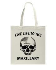 LIVE LIFE TO THE MAXILLARY Tote Bag thumbnail