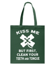 KISS ME - BUT FIRST CLEAN YOUR TEETH AND TONGUE Tote Bag tile